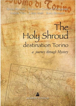 THE HOLY SHROUD DESTINATION TORINO